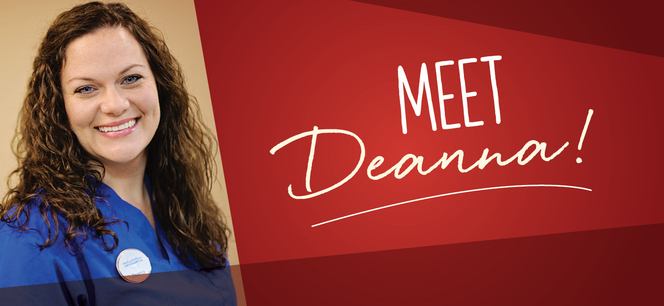 Meet Deanna, Orthodontic Assistant at Hanis & Stevenson Orthodontics!