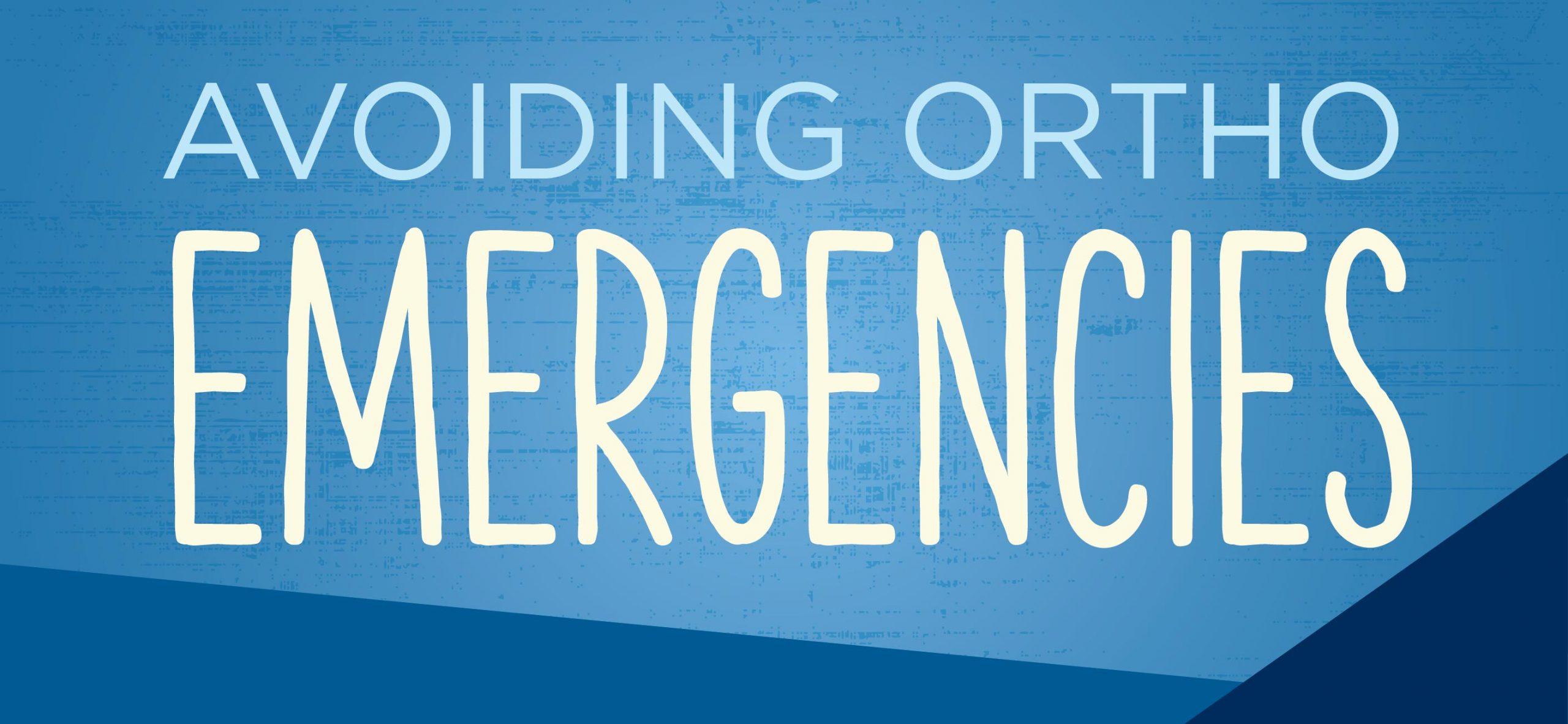 Hanis & Stevenson Orthodontics Avoiding Orthodontic Emergencies